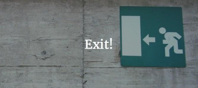 Exit!
